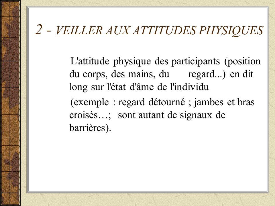 2 - VEILLER AUX ATTITUDES PHYSIQUES