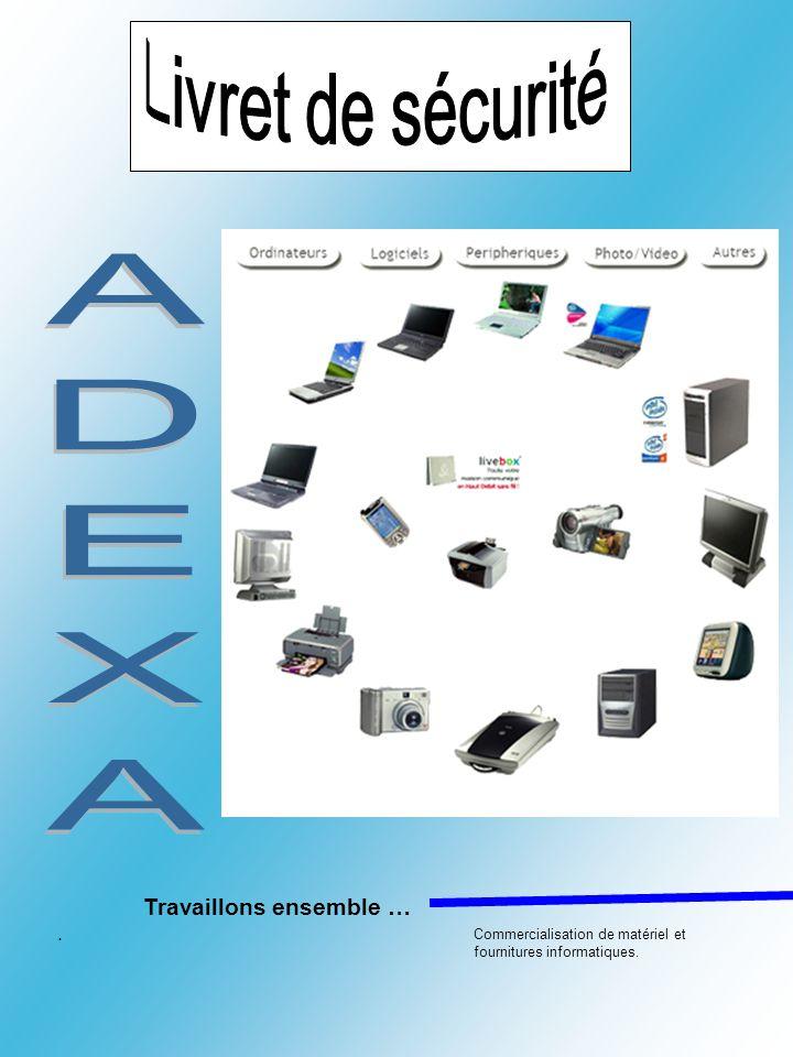 Livret de sécurité ADEXA Travaillons ensemble … .