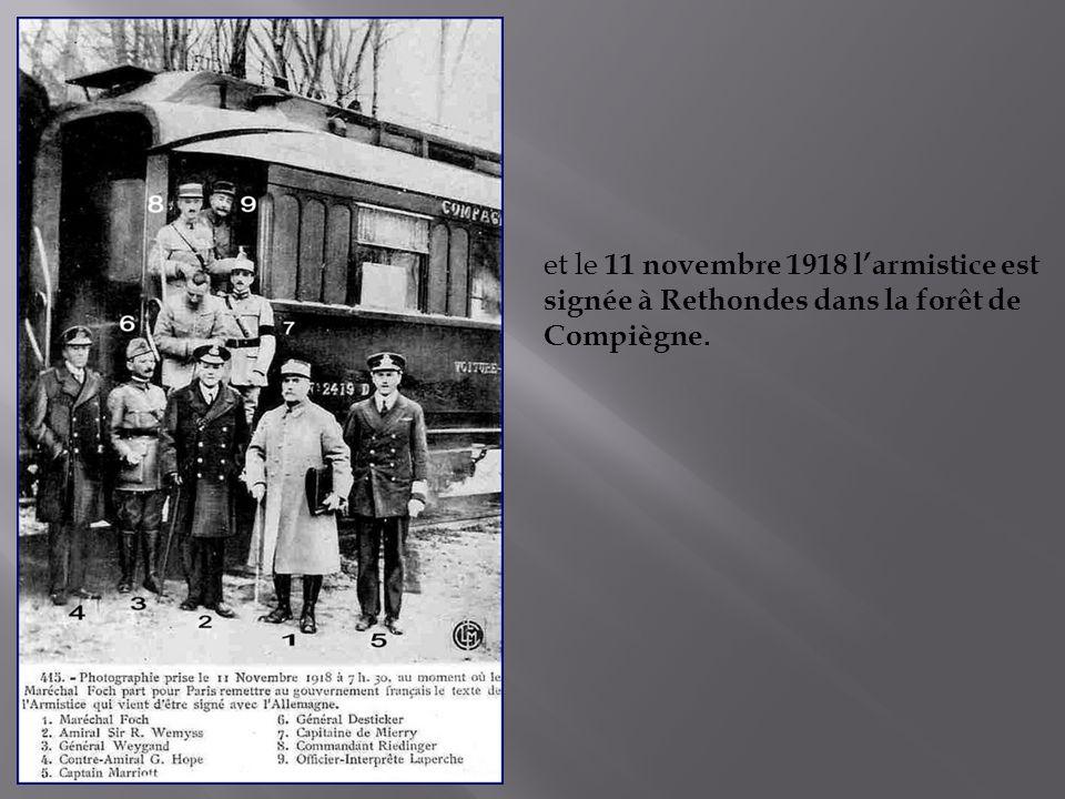 et le 11 novembre 1918 l'armistice est signée à Rethondes dans la forêt de Compiègne.