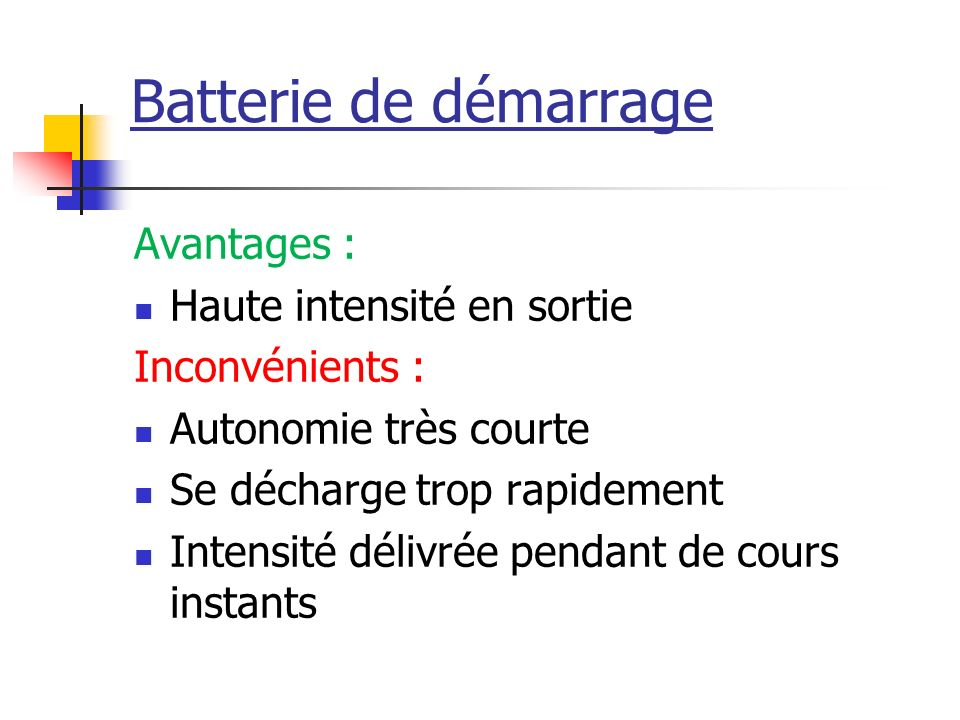 Batterie de démarrage Avantages : Haute intensité en sortie