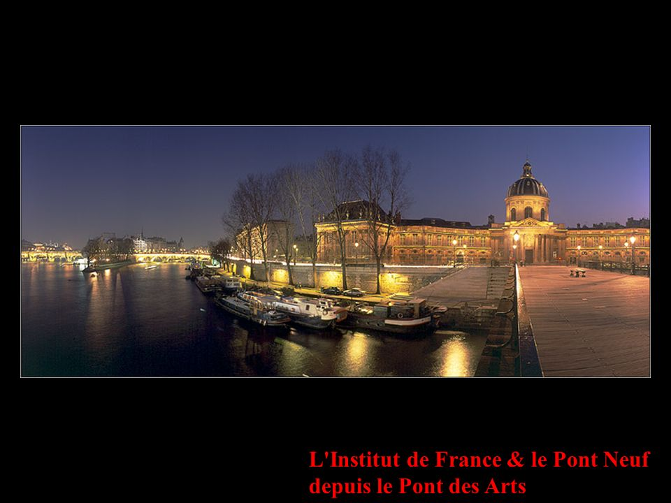 L Institut de France & le Pont Neuf depuis le Pont des Arts
