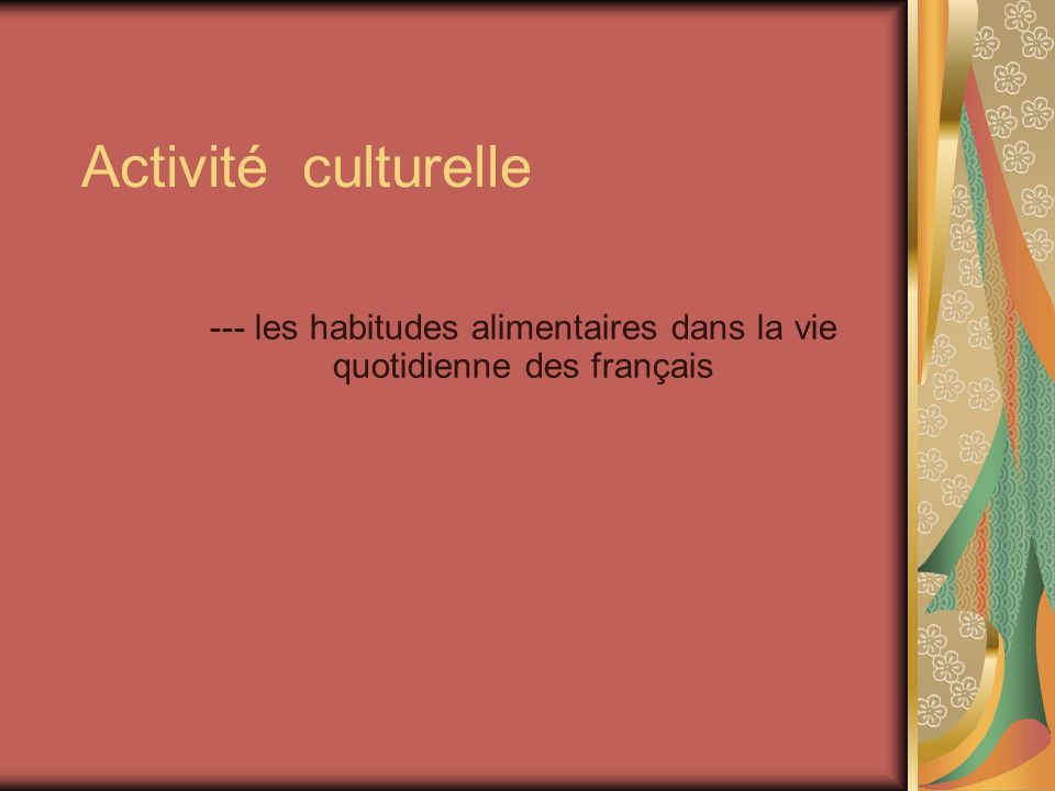 --- les habitudes alimentaires dans la vie quotidienne des français