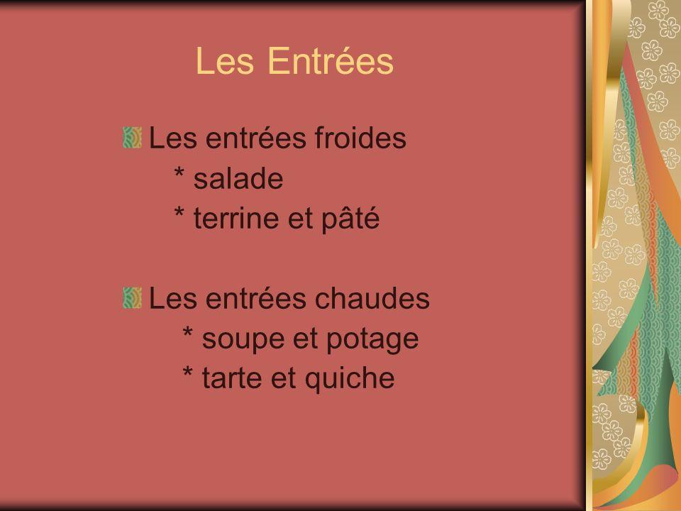 Les Entrées Les entrées froides * salade * terrine et pâté