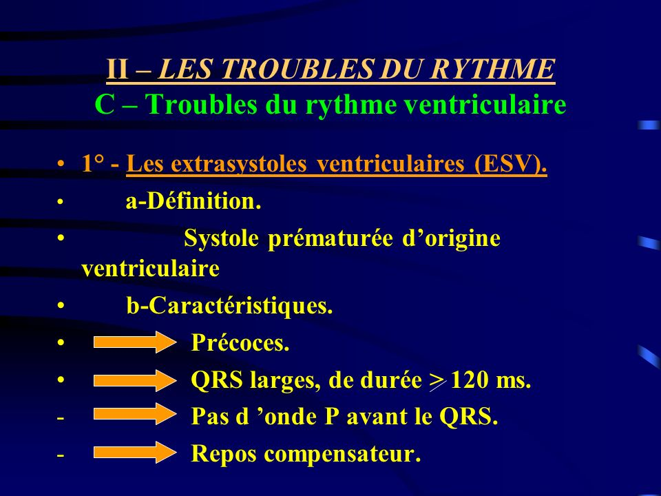 II – LES TROUBLES DU RYTHME C – Troubles du rythme ventriculaire
