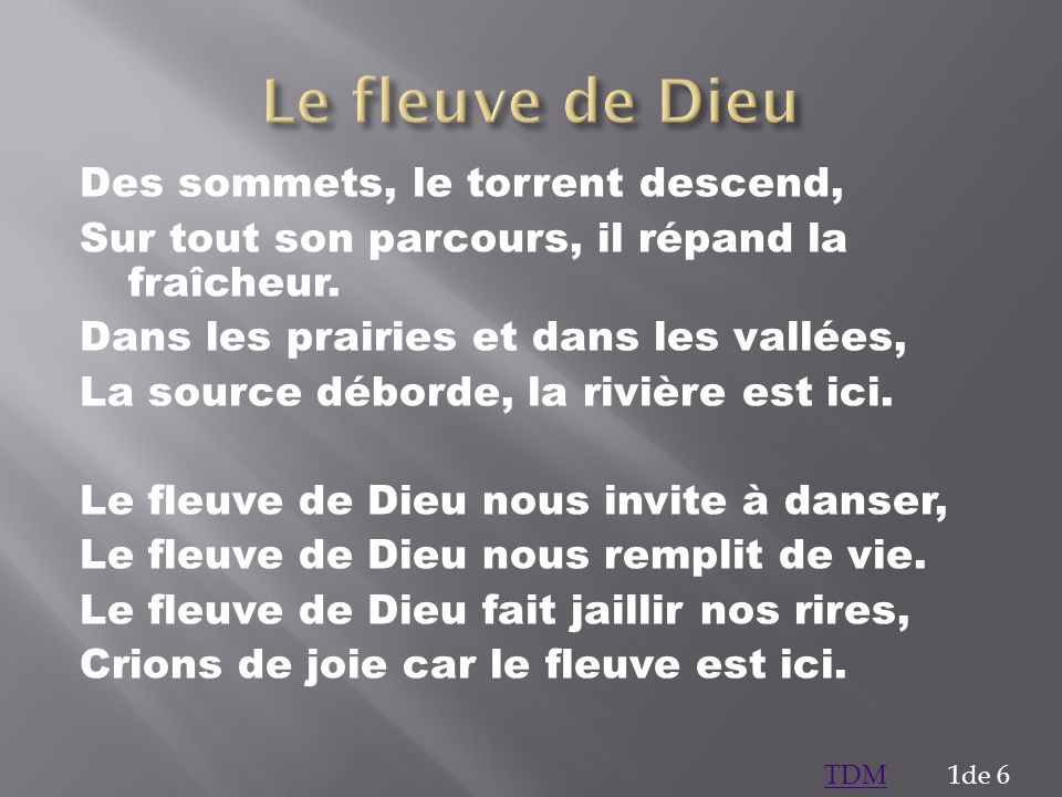 Le fleuve de Dieu Des sommets, le torrent descend,
