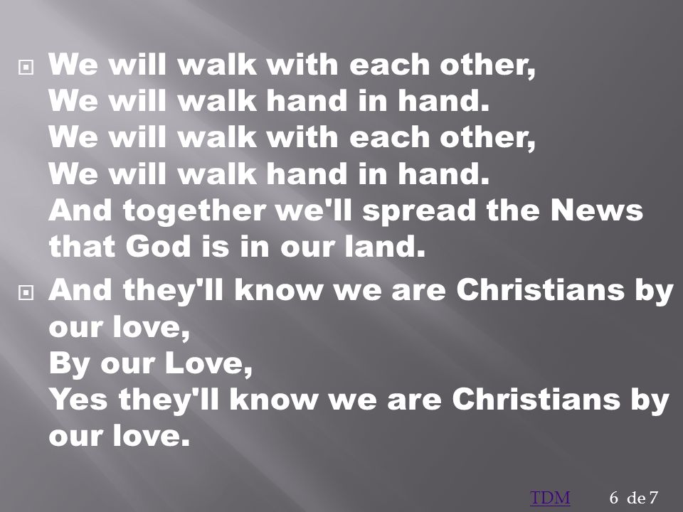 We will walk with each other, We will walk hand in hand