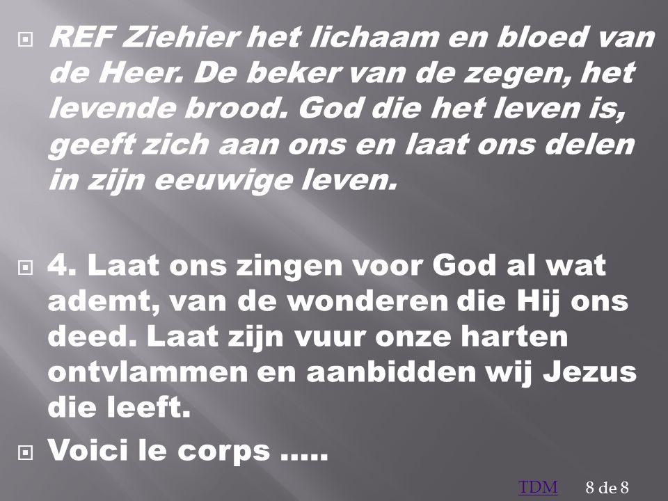 REF Ziehier het lichaam en bloed van de Heer