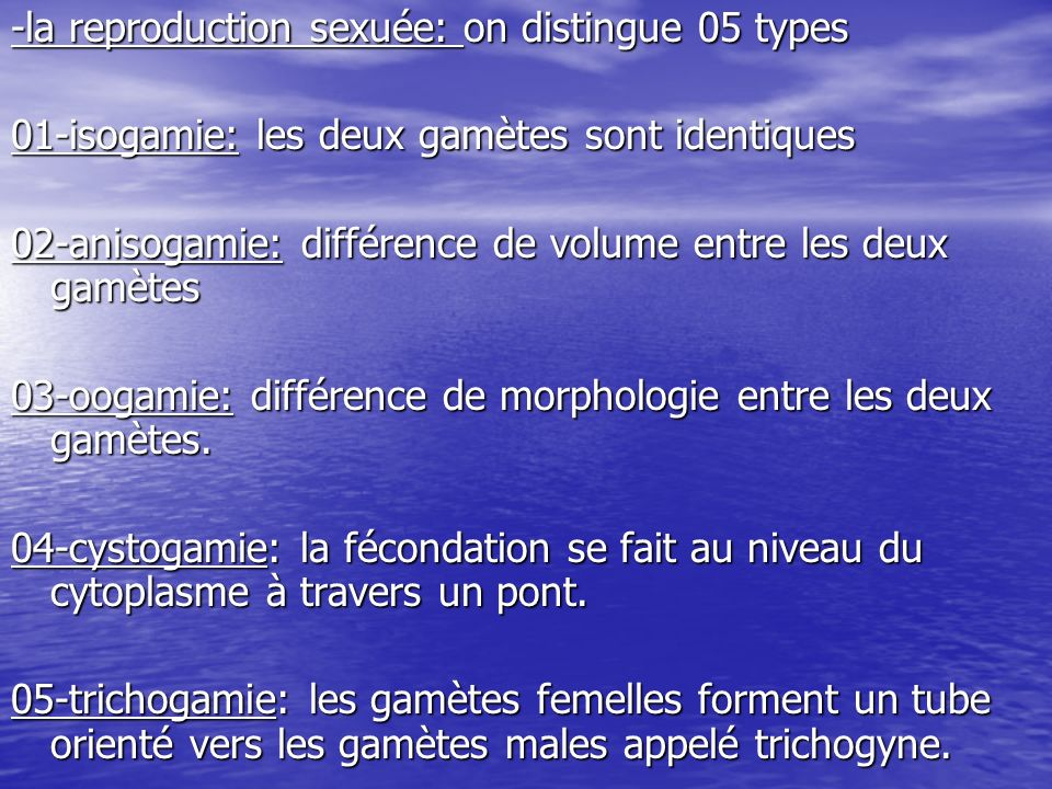 -la reproduction sexuée: on distingue 05 types