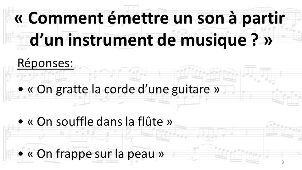 « Comment émettre un son à partir d'un instrument de musique »