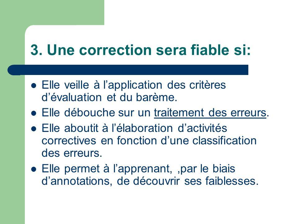 3. Une correction sera fiable si: