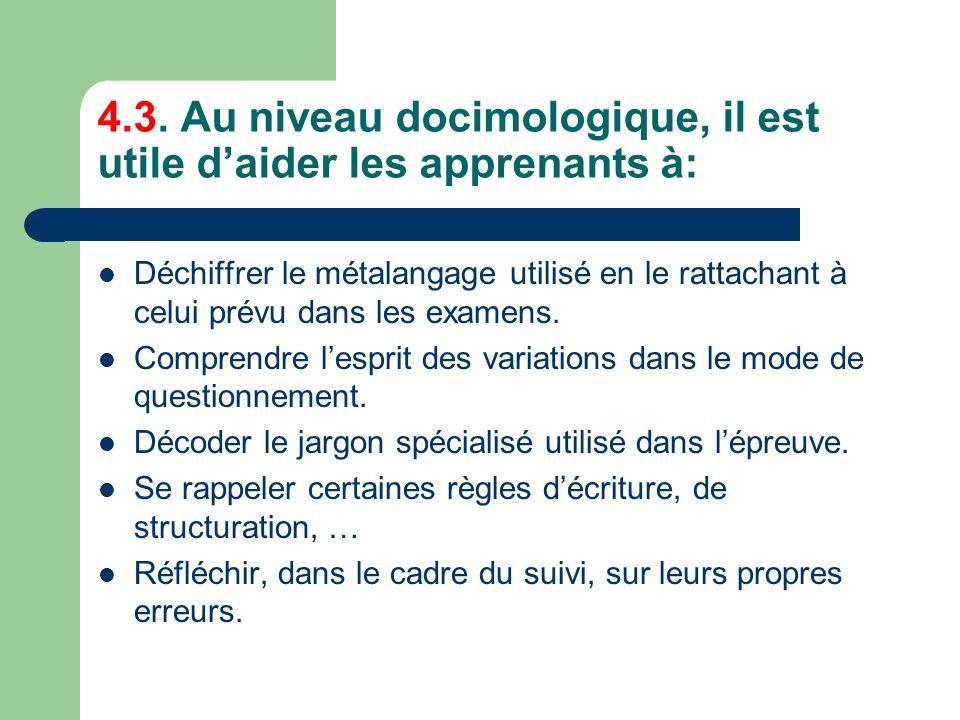 4.3. Au niveau docimologique, il est utile d'aider les apprenants à:
