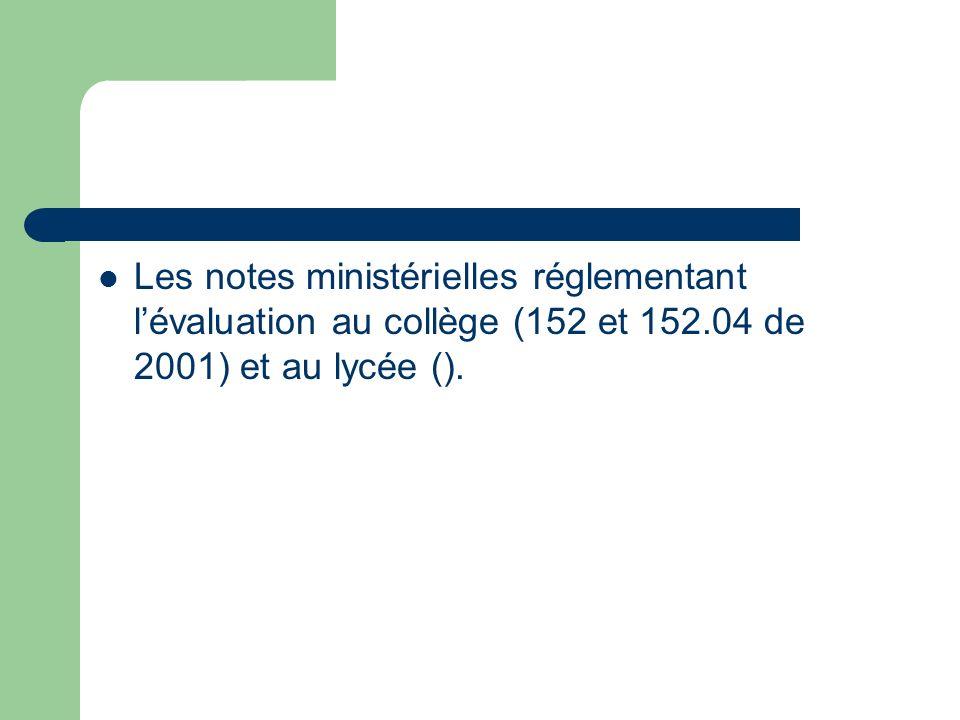 Les notes ministérielles réglementant l'évaluation au collège (152 et 152.04 de 2001) et au lycée ().