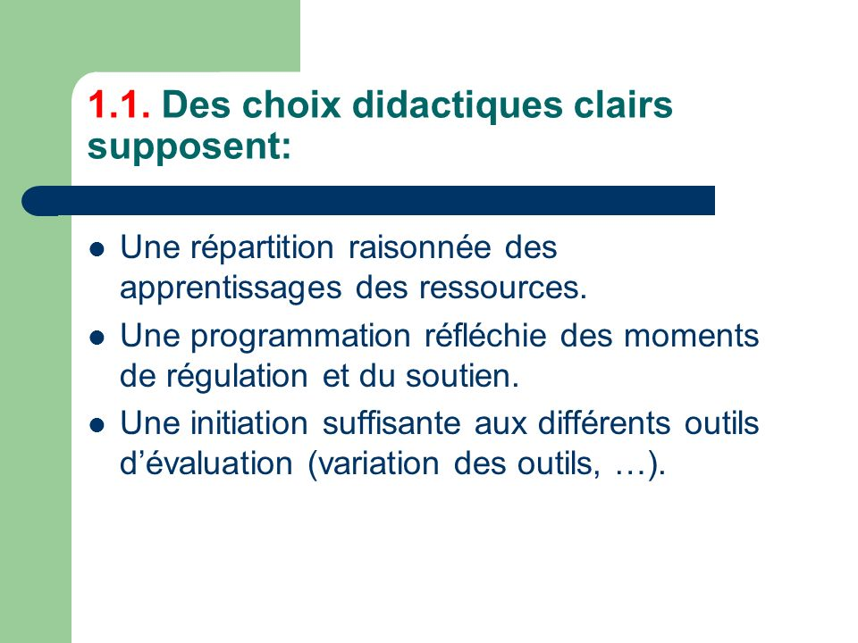 1.1. Des choix didactiques clairs supposent: