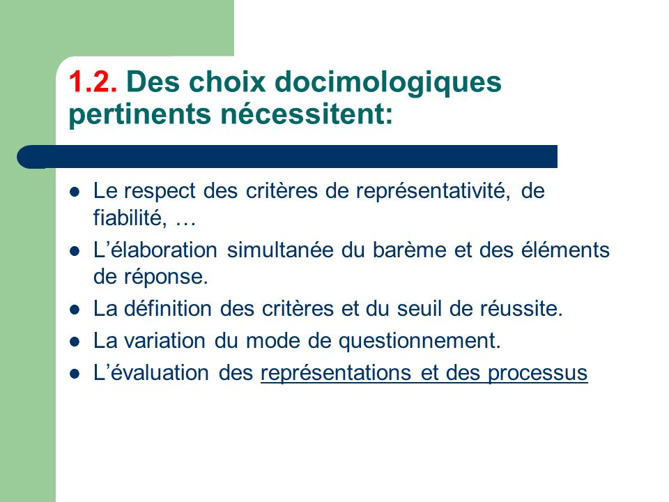 1.2. Des choix docimologiques pertinents nécessitent: