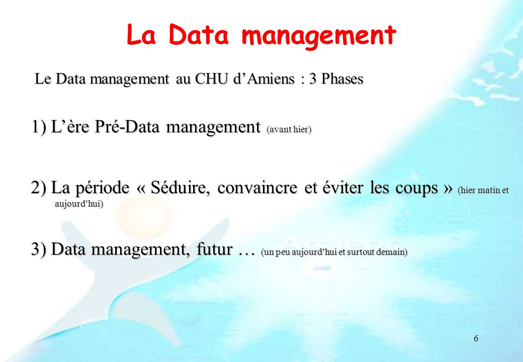La Data management 1) L'ère Pré-Data management (avant hier)