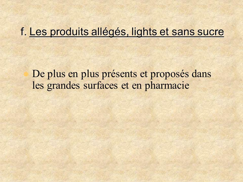 f. Les produits allégés, lights et sans sucre