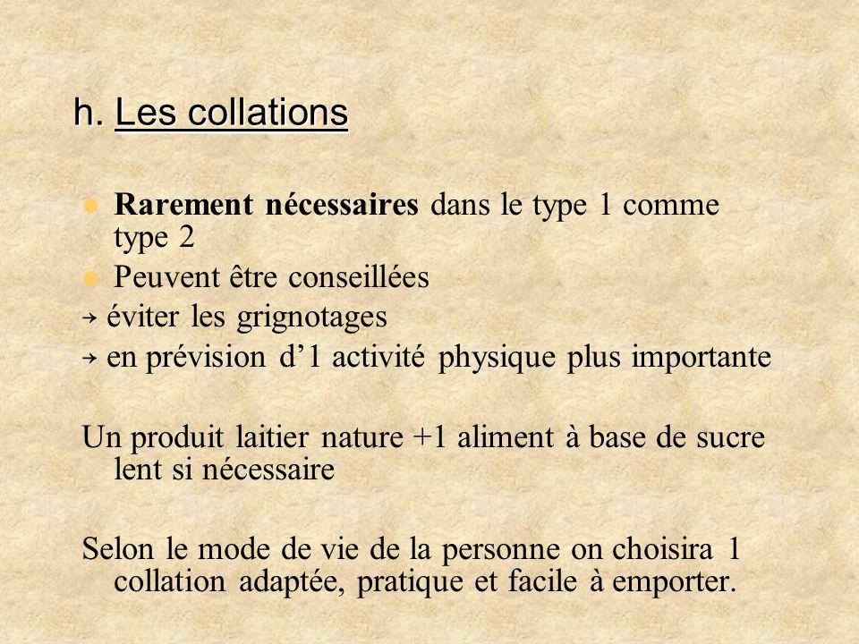 h. Les collations Rarement nécessaires dans le type 1 comme type 2
