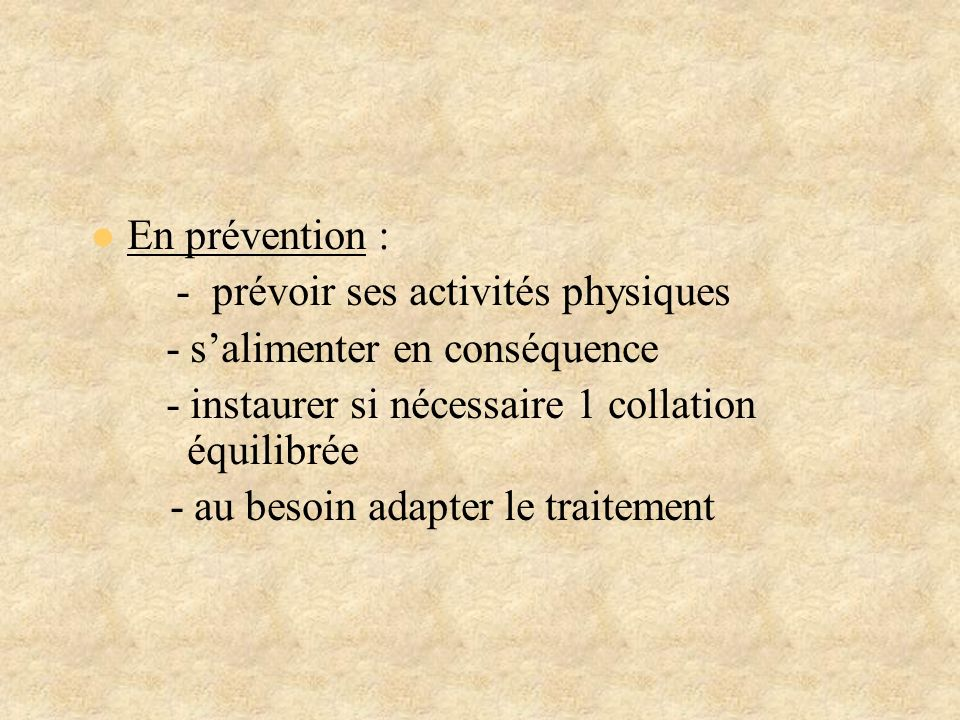 En prévention : - prévoir ses activités physiques. - s'alimenter en conséquence.