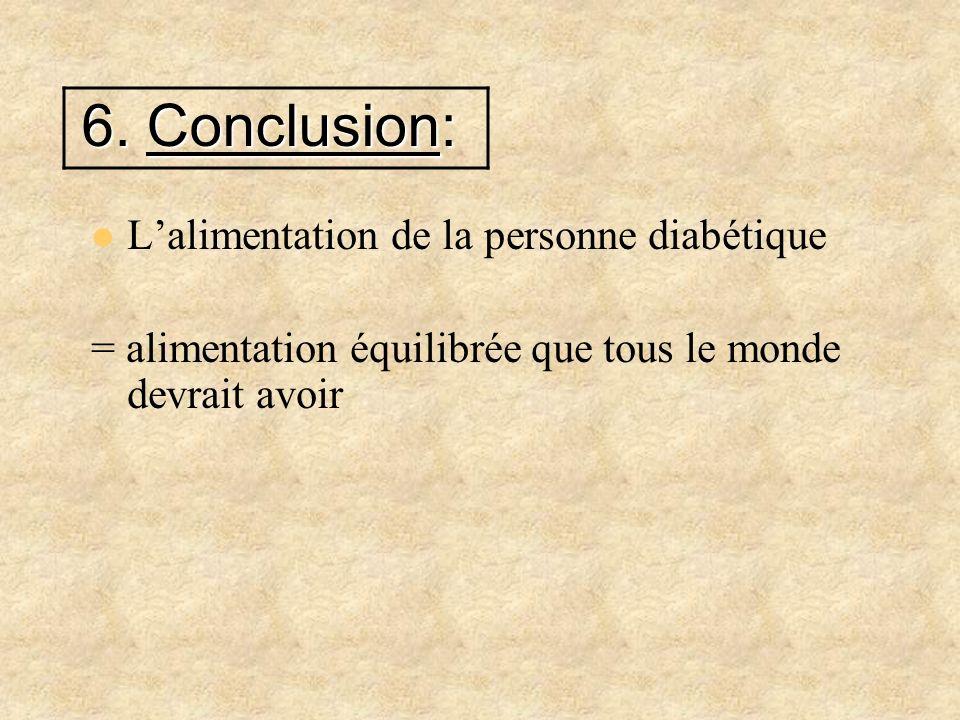 6. Conclusion: L'alimentation de la personne diabétique