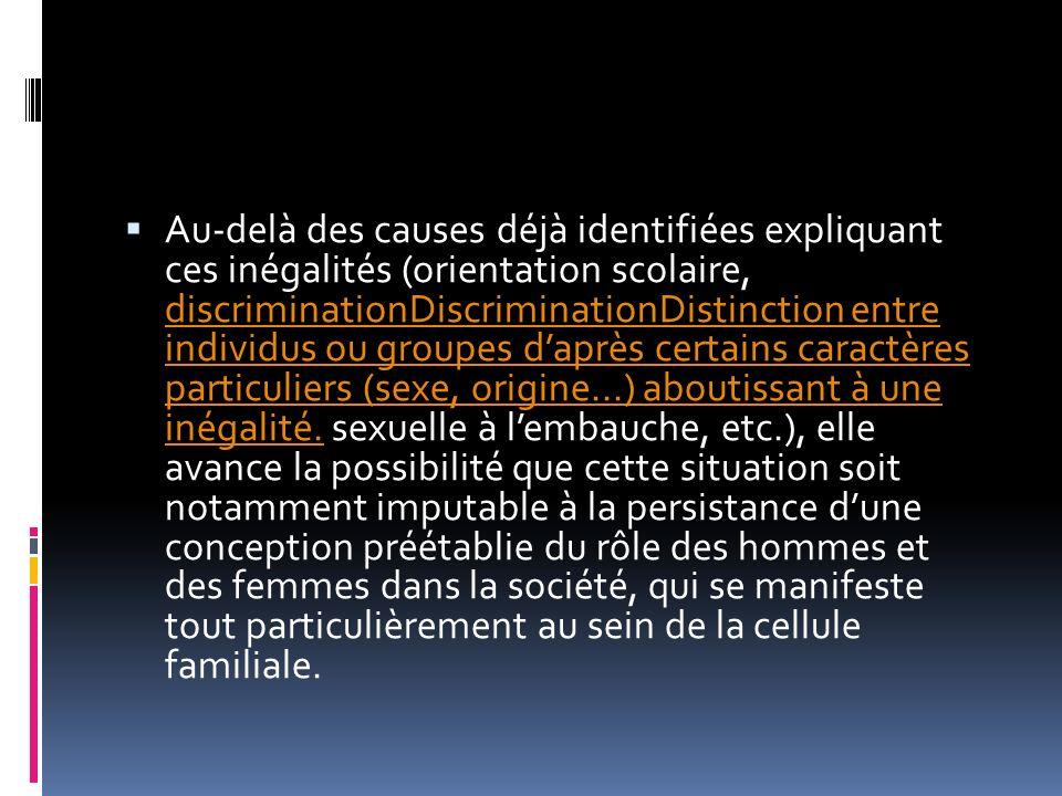 Au-delà des causes déjà identifiées expliquant ces inégalités (orientation scolaire, discriminationDiscriminationDistinction entre individus ou groupes d'après certains caractères particuliers (sexe, origine...) aboutissant à une inégalité.