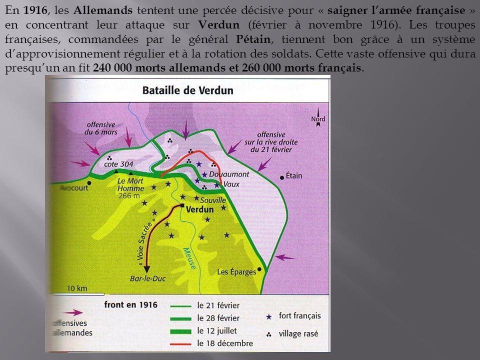 En 1916, les Allemands tentent une percée décisive pour « saigner l'armée française » en concentrant leur attaque sur Verdun (février à novembre 1916).