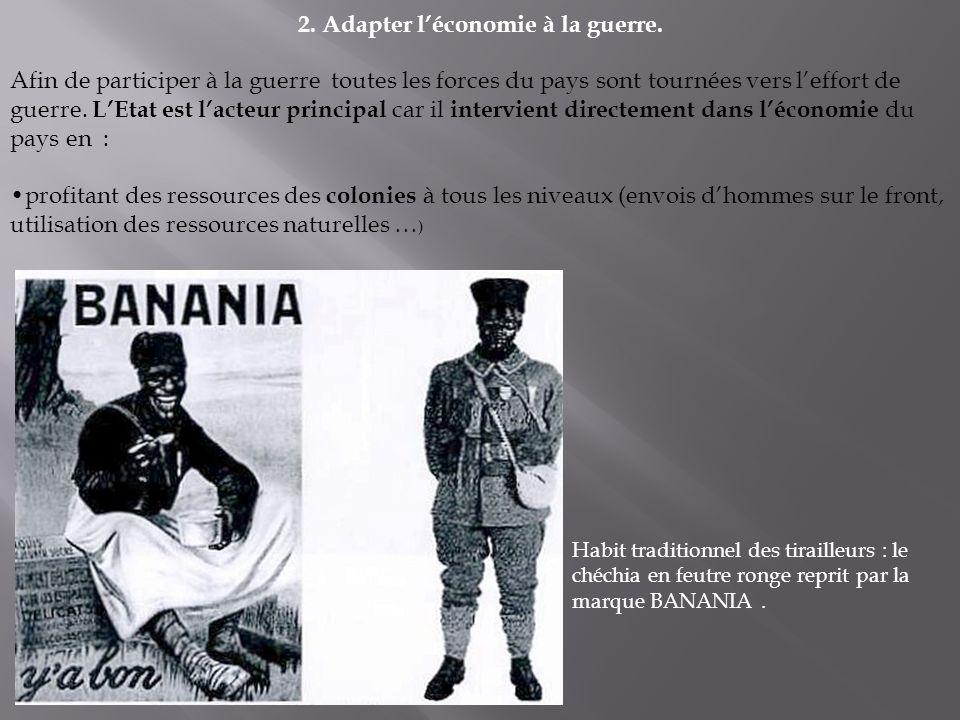 2. Adapter l'économie à la guerre.