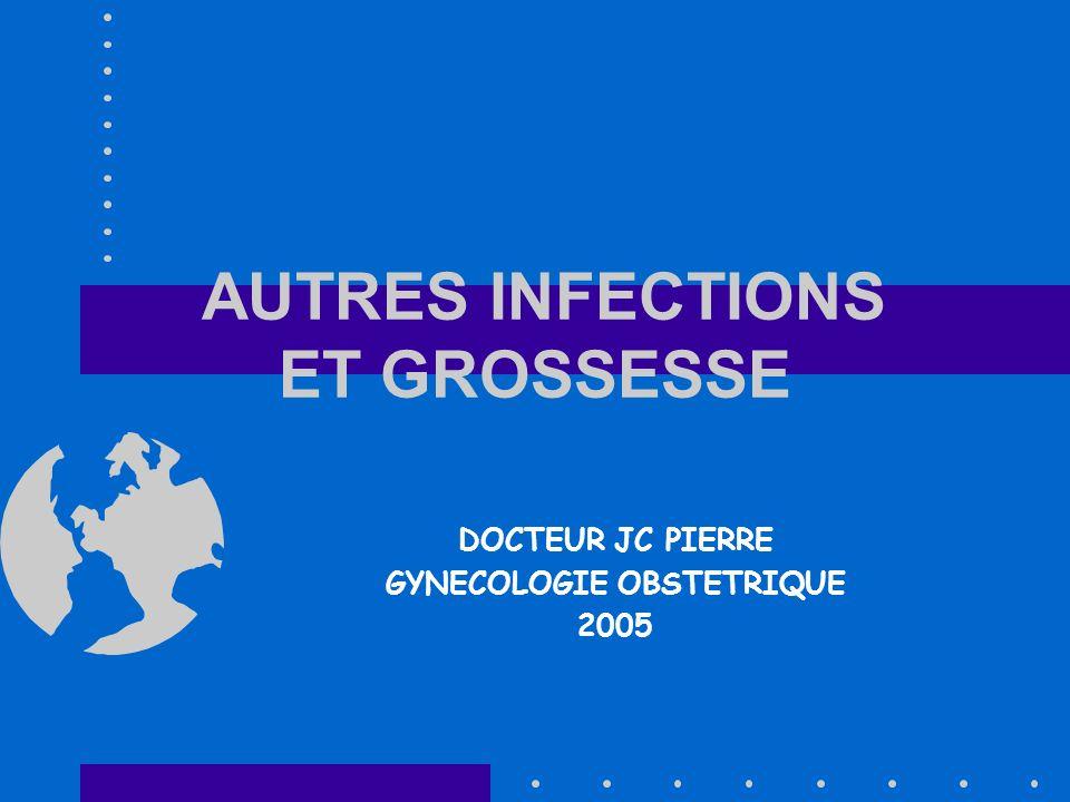 AUTRES INFECTIONS ET GROSSESSE