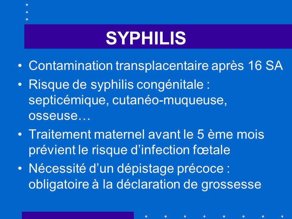 SYPHILIS Contamination transplacentaire après 16 SA