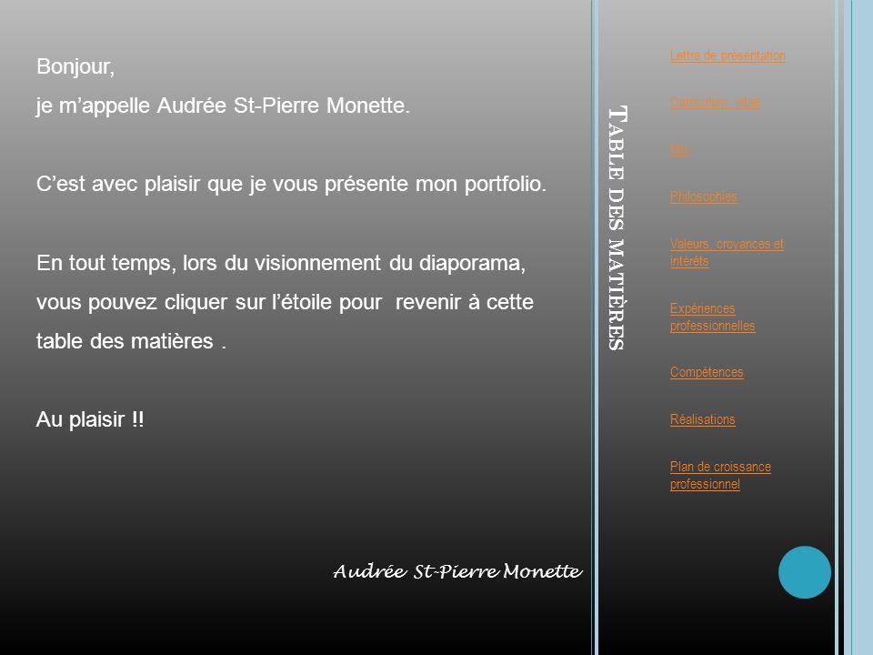 Table des matières Bonjour, je m'appelle Audrée St-Pierre Monette.