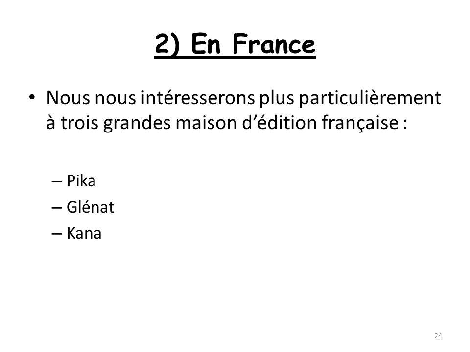 2) En France Nous nous intéresserons plus particulièrement à trois grandes maison d'édition française :