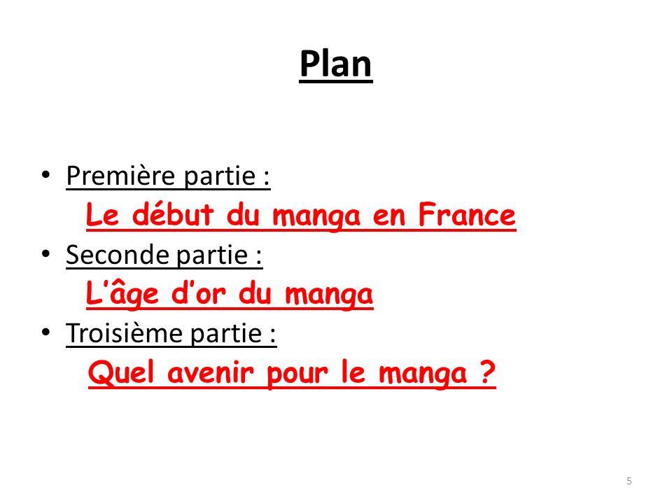 Plan Première partie : Le début du manga en France Seconde partie :