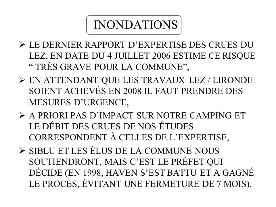 INONDATIONS LE DERNIER RAPPORT D'EXPERTISE DES CRUES DU LEZ, EN DATE DU 4 JUILLET 2006 ESTIME CE RISQUE TRÈS GRAVE POUR LA COMMUNE ,