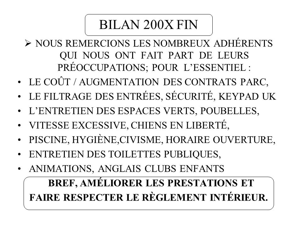 BILAN 200X FINNOUS REMERCIONS LES NOMBREUX ADHÉRENTS QUI NOUS ONT FAIT PART DE LEURS PRÉOCCUPATIONS; POUR L'ESSENTIEL :