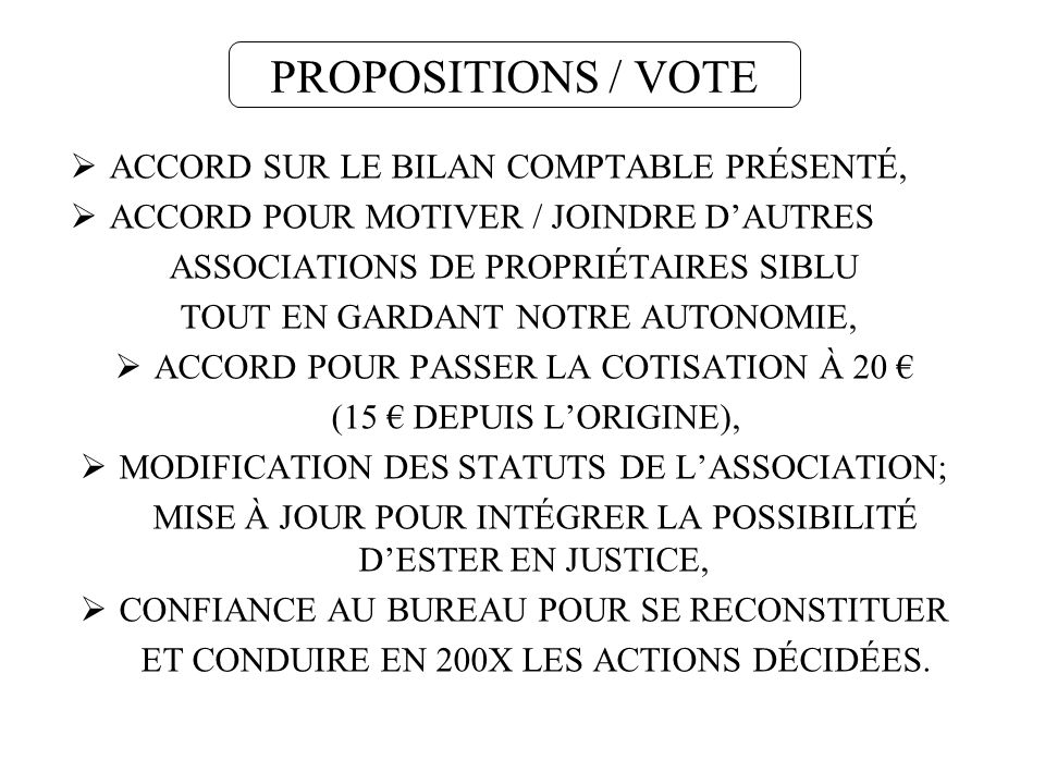PROPOSITIONS / VOTE ACCORD SUR LE BILAN COMPTABLE PRÉSENTÉ,
