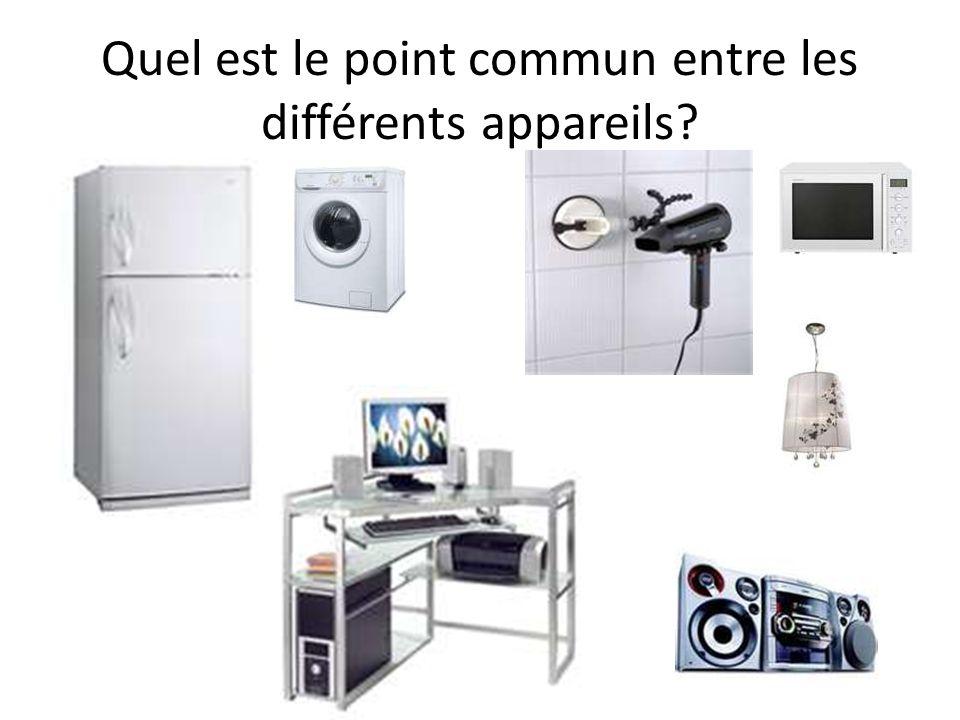 Quel est le point commun entre les différents appareils