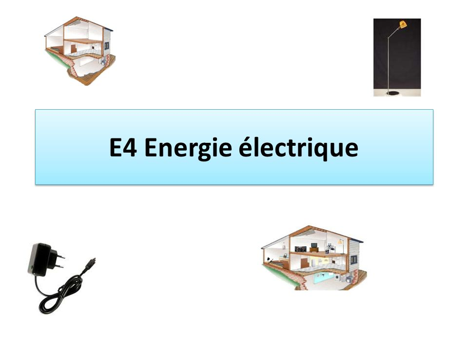E4 Energie électrique