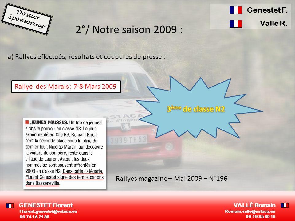 2°/ Notre saison 2009 : 3ème de classe N2 Genestet F. Vallé R.