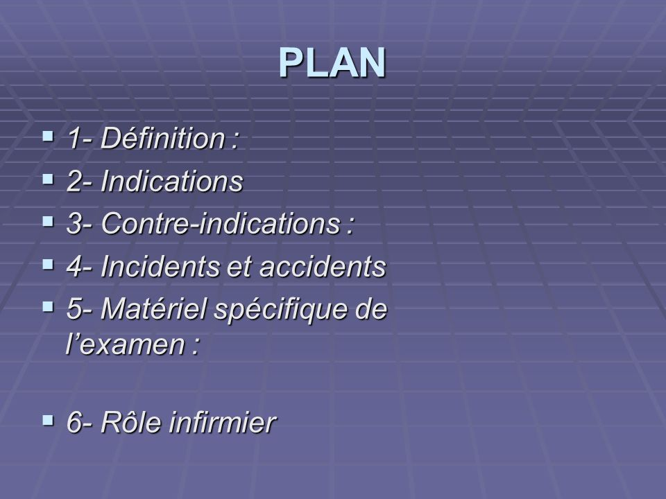 PLAN 1- Définition : 2- Indications 3- Contre-indications :