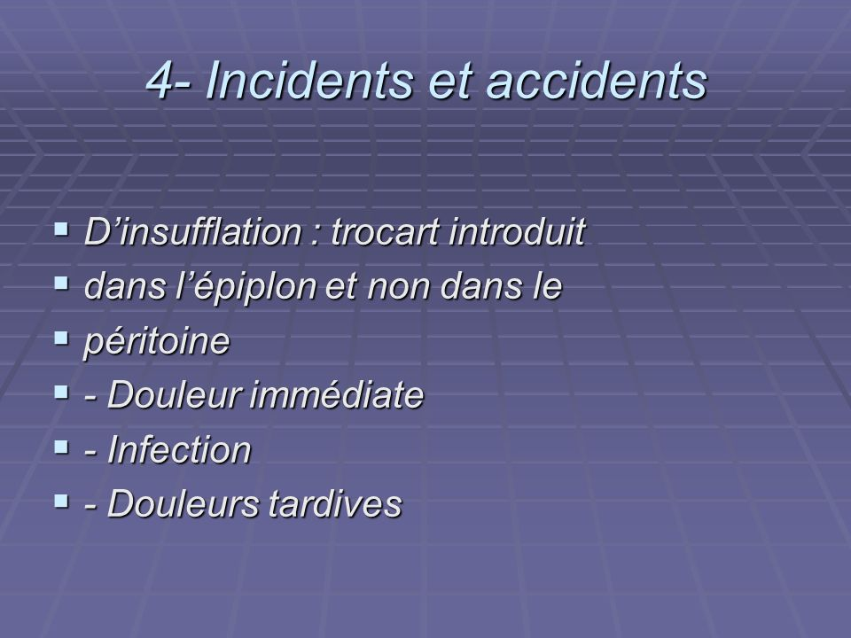 4- Incidents et accidents