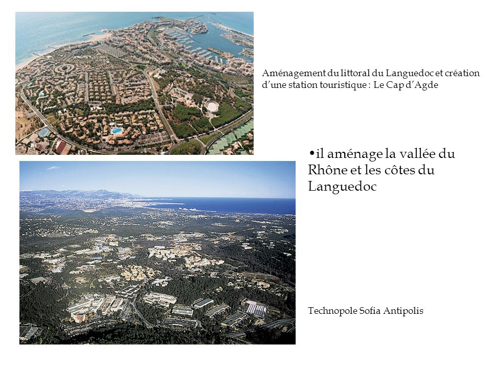 il aménage la vallée du Rhône et les côtes du Languedoc