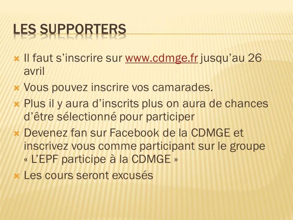 Les supporters Il faut s'inscrire sur www.cdmge.fr jusqu'au 26 avril