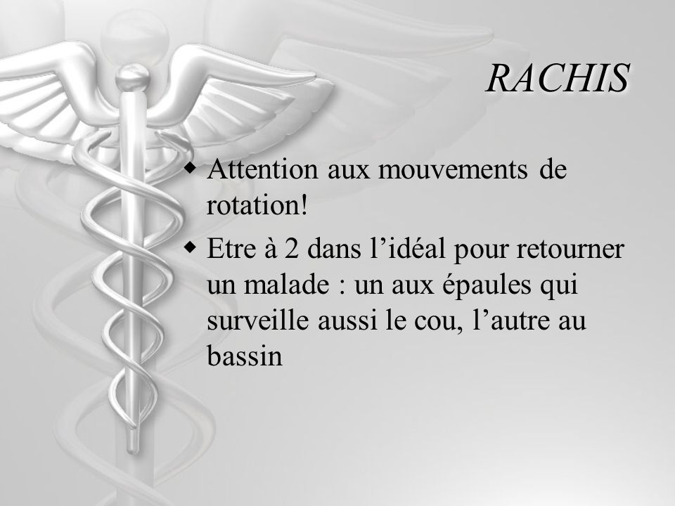 RACHIS Attention aux mouvements de rotation!