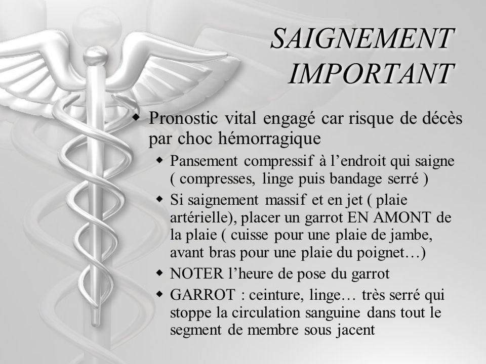 SAIGNEMENT IMPORTANT Pronostic vital engagé car risque de décès par choc hémorragique.
