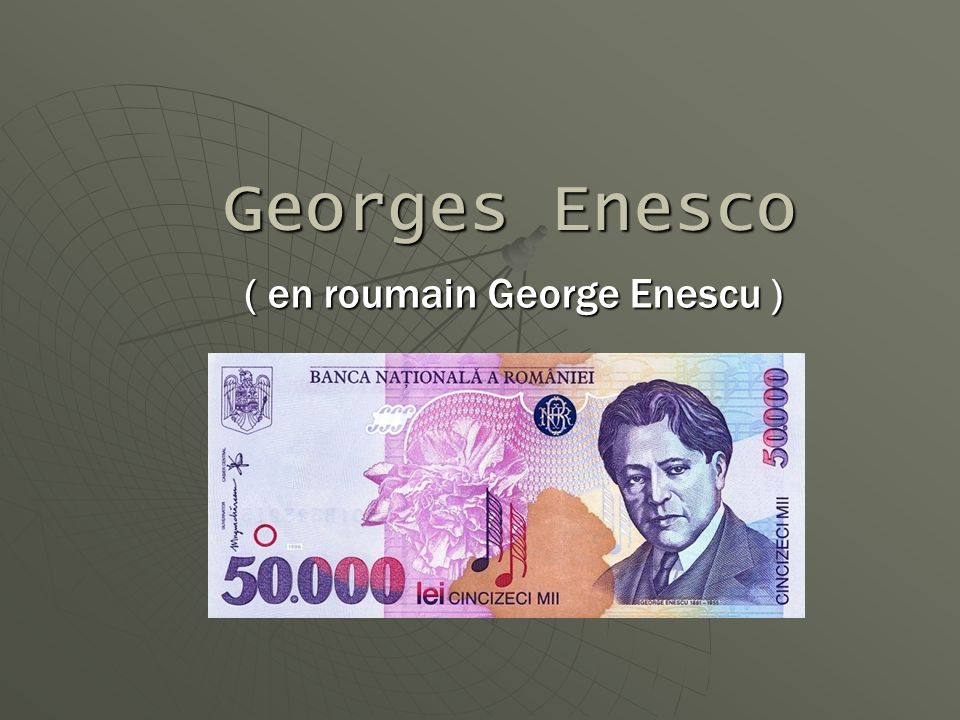 ( en roumain George Enescu )