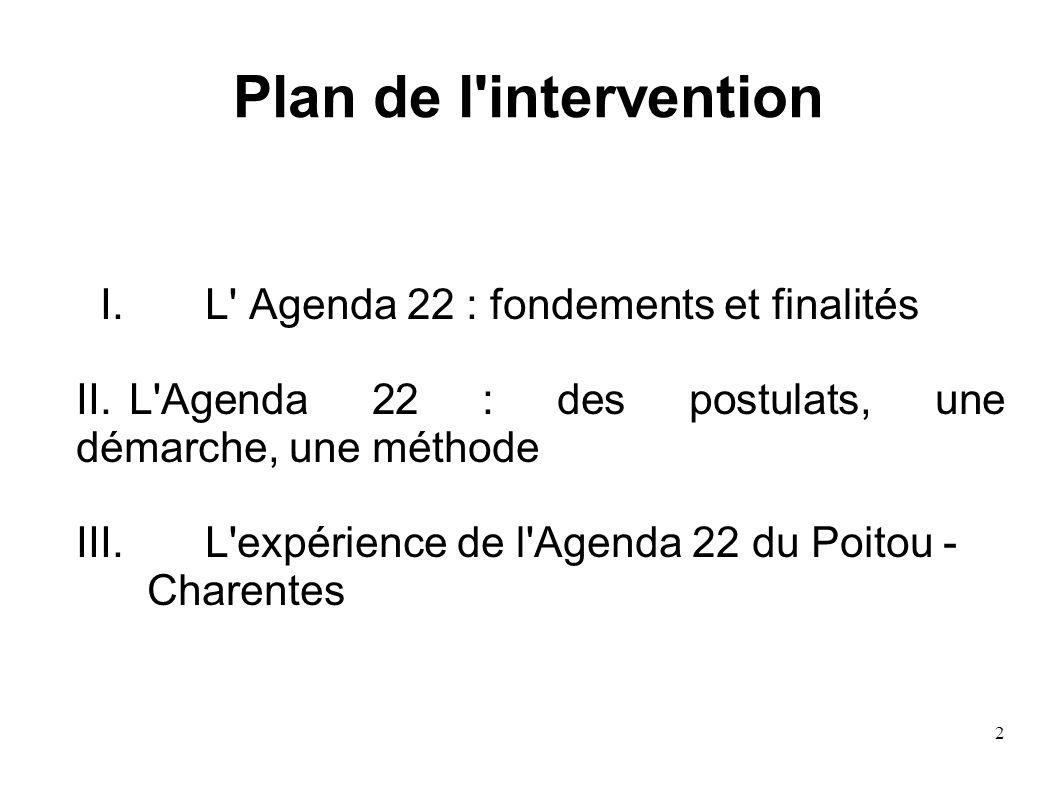Plan de l intervention I. L Agenda 22 : fondements et finalités