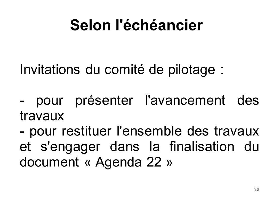 Selon l échéancier Invitations du comité de pilotage :