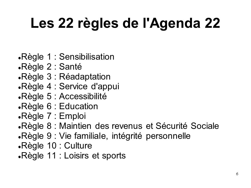 Les 22 règles de l Agenda 22 Règle 1 : Sensibilisation Règle 2 : Santé