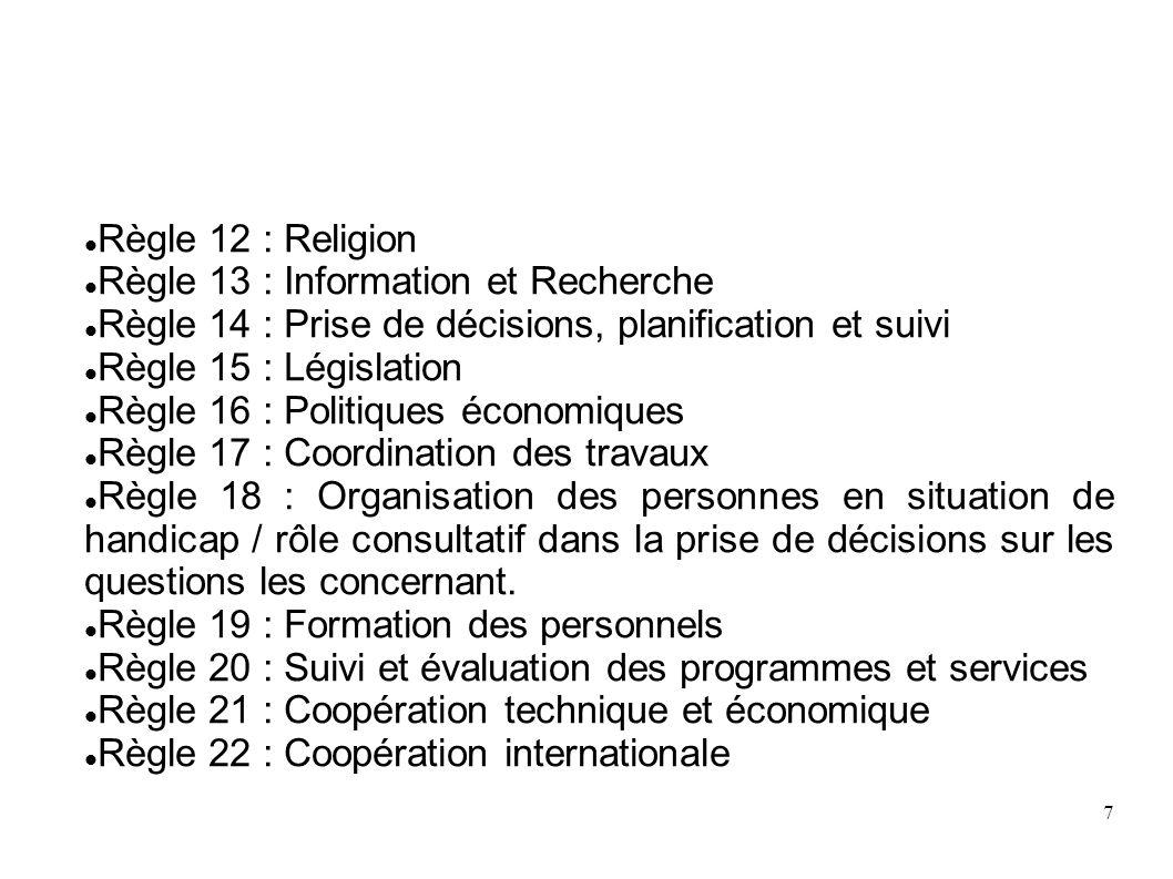 Règle 12 : Religion Règle 13 : Information et Recherche. Règle 14 : Prise de décisions, planification et suivi.