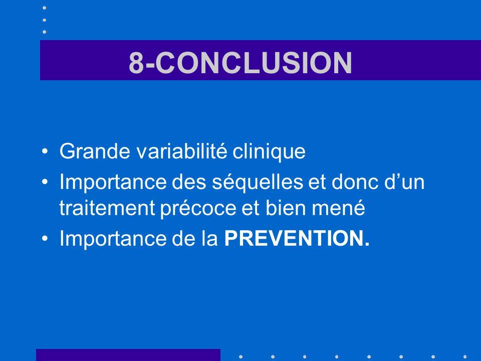 8-CONCLUSION Grande variabilité clinique