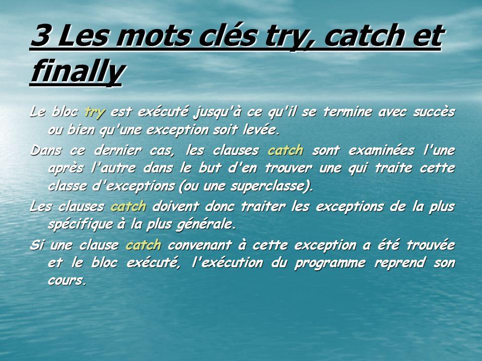 3 Les mots clés try, catch et finally